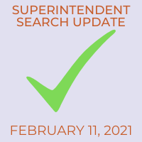 Superintendent Search Update: February 11, 2021