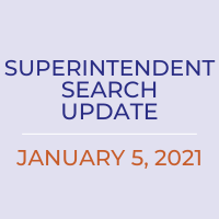 Superintendent Search Update: January 5, 2021